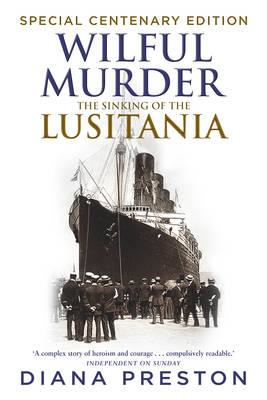 Wilful Murder: The Sinking of the Lusitania (BOK)