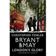 Bryant & May - London's Glory (BOK)