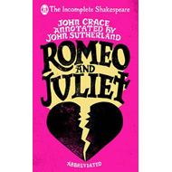 Incomplete Shakespeare: Romeo & Juliet (BOK)