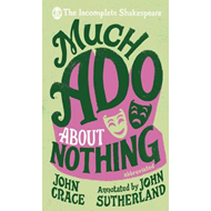 Incomplete Shakespeare: Much Ado About Nothing (BOK)