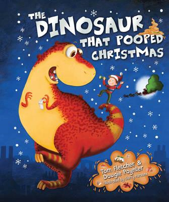Dinosaur That Pooped Christmas (BOK)
