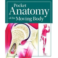 Pocket Anatomy of the Moving Body (BOK)