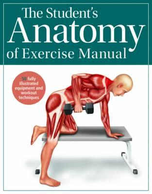 Student's Anatomy of Exercise Manual (BOK)