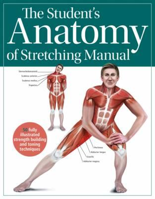 Student's Anatomy of Stretching Manual (BOK)