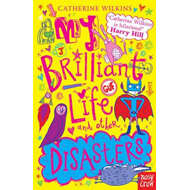 My Brilliant Life and Other Disasters (BOK)