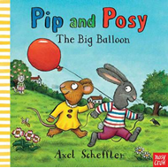 Pip and Posy: The Big Balloon (BOK)