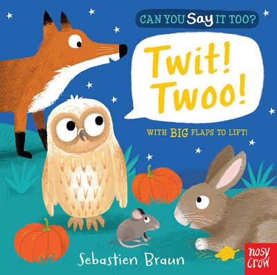 Can You Say It Too? Twit! Twoo! (BOK)