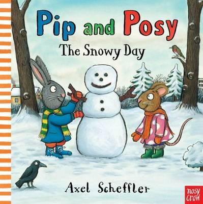 Pip and Posy: The Snowy Day (BOK)