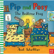 Pip and Posy: The Bedtime Frog (BOK)