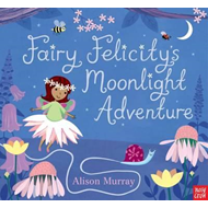 Fairy Felicity's Moonlight Adventure (BOK)