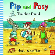 Pip and Posy: The New Friend (BOK)