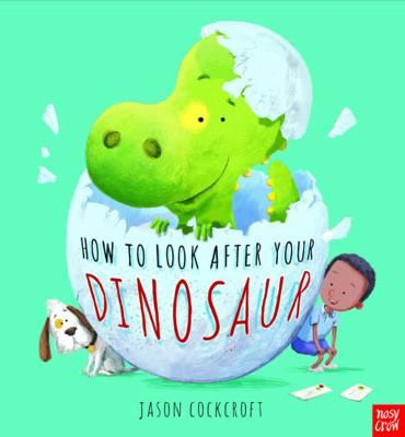How To Look After Your Dinosaur (BOK)
