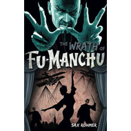 Fu-Manchu - The Wrath of Fu-Manchu and Other Stories (BOK)