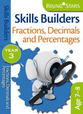 Skills Builders Fractions, Decimals and Percentages: Year 3 (BOK)
