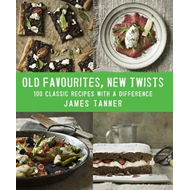 Old Favourites, New Twists: 100 Classic Recipes with a Difference (BOK)