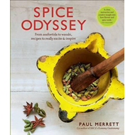 The Spice Odyssey: From Asafoetida to Wasbi, Recipes to Really Excite & Inspire (BOK)