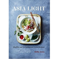 Asia Light: Healthy & fresh South-East Asian recipes (BOK)