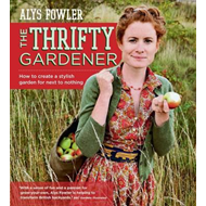 Thrifty Gardener: How to create a stylish garden for next to (BOK)