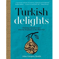 Turkish Delights: Stunning regional recipes from the Bosphor (BOK)