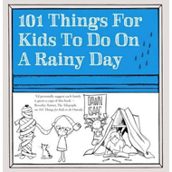 101 Things for Kids to do on a Rainy Day (BOK)