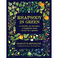Rhapsody in Green: A Novelist, an Obsession, a Laughably Sma (BOK)