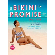 Bikini Promise: Shape up for summer -100 deliciously healthy (BOK)