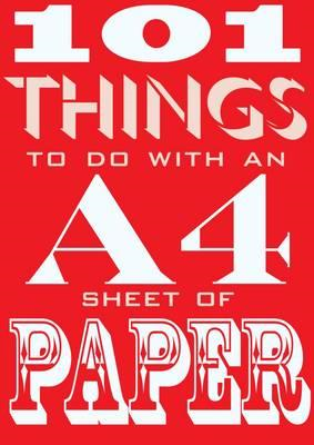 101 Things to do with an A4 Sheet of Paper (BOK)