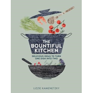 Bountiful Kitchen: Delicious Ideas to Turn One Dish into Two (BOK)