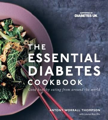 Essential Diabetes Cookbook: Good healthy eating from around (BOK)