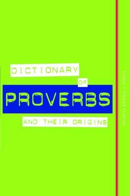 Dictionary of Proverbs and Their Origins (BOK)