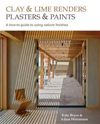 Clay and Lime Renders, Plasters and Paints (BOK)