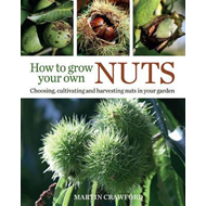 How to Grow Your Own Nuts (BOK)