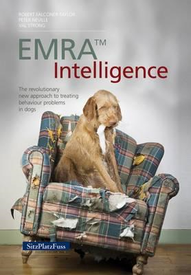 EMRAA Intelligence: The revolutionary new approach to treating behavior problems in dogs (BOK)
