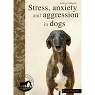 Stress, Anxiety and Aggression in Dogs (BOK)