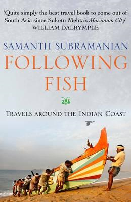 Following Fish: Travels Around the Indian Coast (BOK)