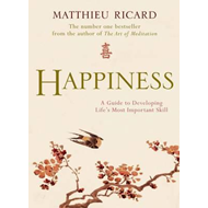 Happiness: a Guide to Developing Life's Most Important Skill (BOK)