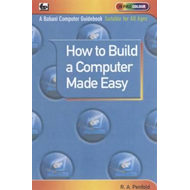 How to Build a Computer Made Easy (BOK)