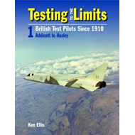 Testing to the Limits: British Test Pilots Since 1910 (BOK)
