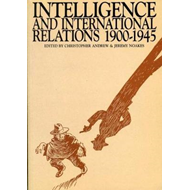 Intelligence and International Relations, 1900-1945 (BOK)