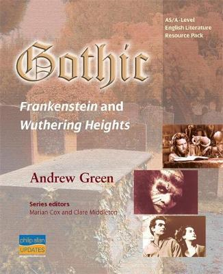 "AS/A-Level English Literature Gothic: ""Frankenstein"" and ""Wuthering Heights"": Teacher Resource Pack (BOK)"