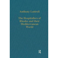 The Hospitallers of Rhodes and Their Mediterranean World (BOK)
