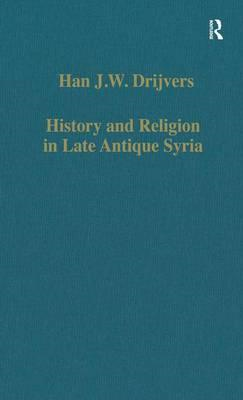 History and Religion in Late Antique Syria (BOK)