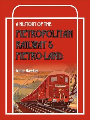History of the Metropolitan Railway and Metro-Land (BOK)