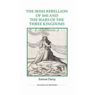 The Irish Rebellion of 1641 and the Wars of the Three Kingdoms (BOK)