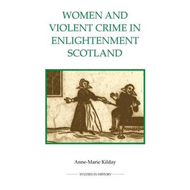 Women and Violent Crime in Enlightenment Scotland (BOK)