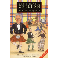 Let's Have a Ceilidh: Guide to Scottish Dancing (BOK)
