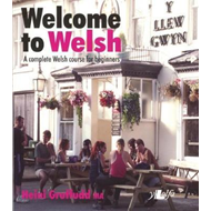 Welcome to Welsh - A Complete Welsh Course for Beginners (BOK)