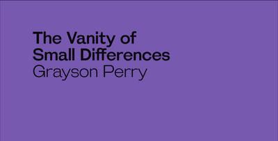 Grayson Perry: The Vanity of Small Differences (BOK)