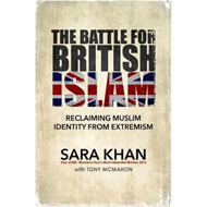 Battle for British Islam: Reclaiming Muslim Identity from Ex (BOK)