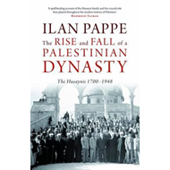 Rise and Fall of a Palestinian Dynasty (BOK)